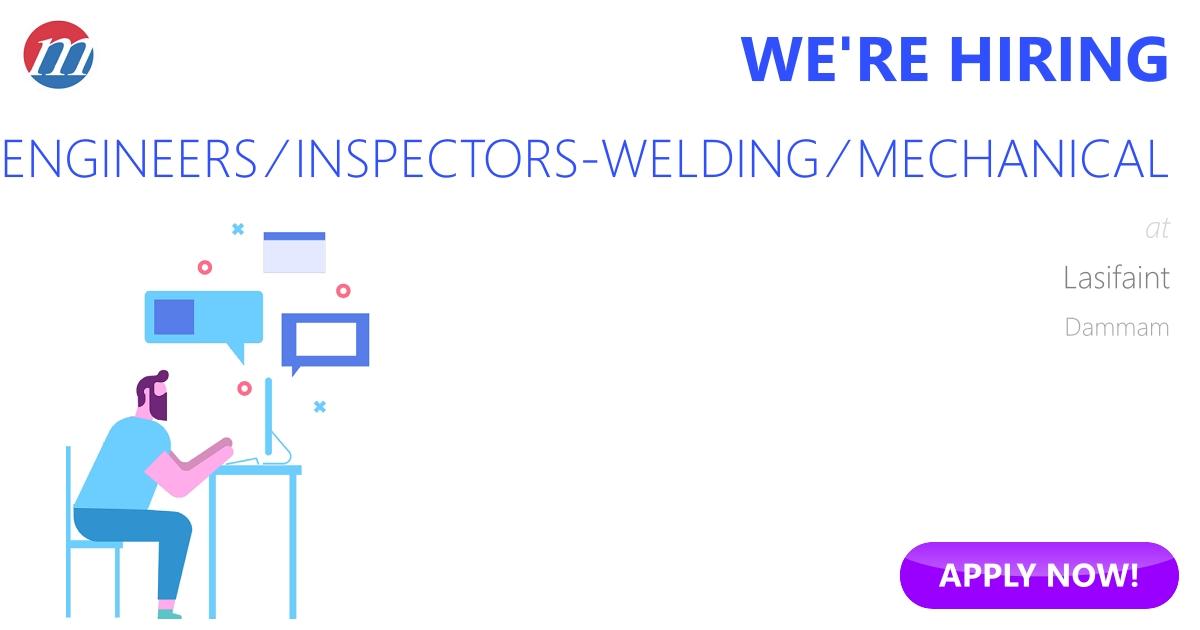 QA/QC ENGINEERS / INSPECTORS-WELDING / MECHANICAL - AWS, CWI