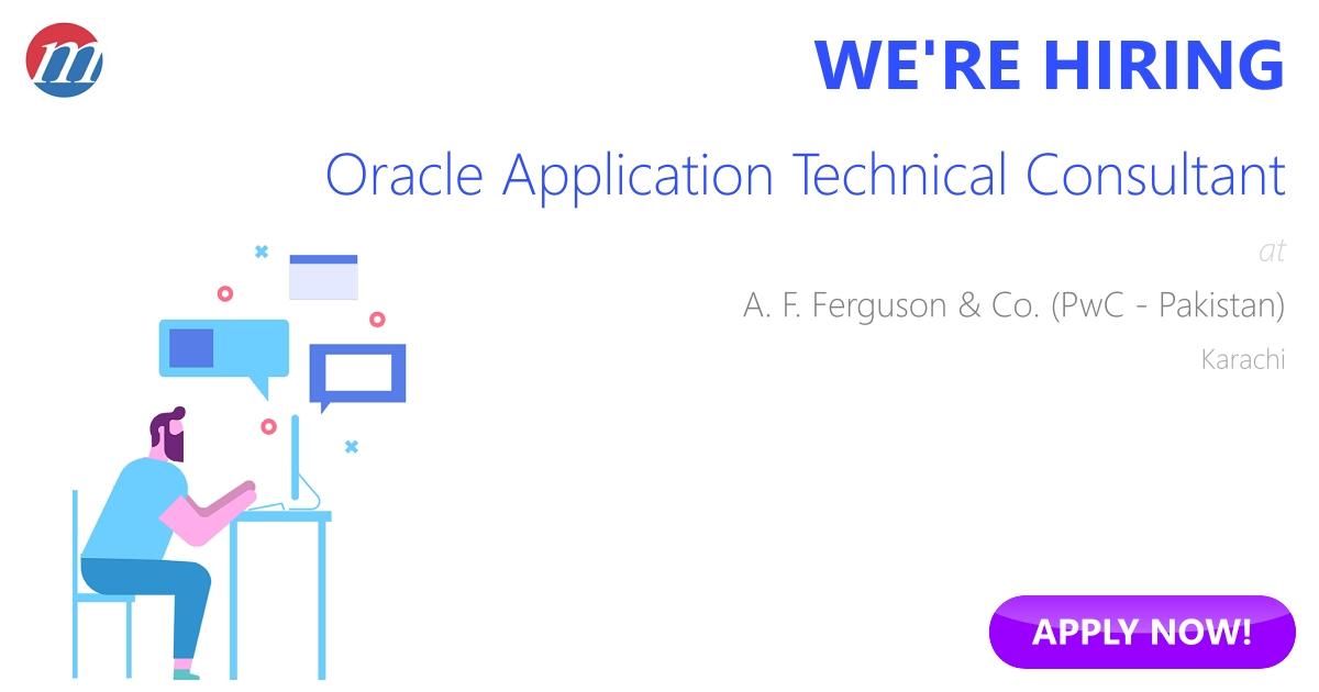 oracle application technical consultant job in a f ferguson co pwc pakistan karachi pakistan ref 115321