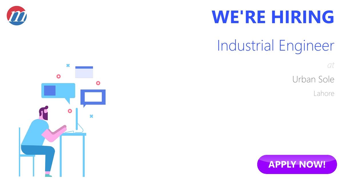Industrial Engineer Job In Pakistan  Urban Sole Lahore Pakistan