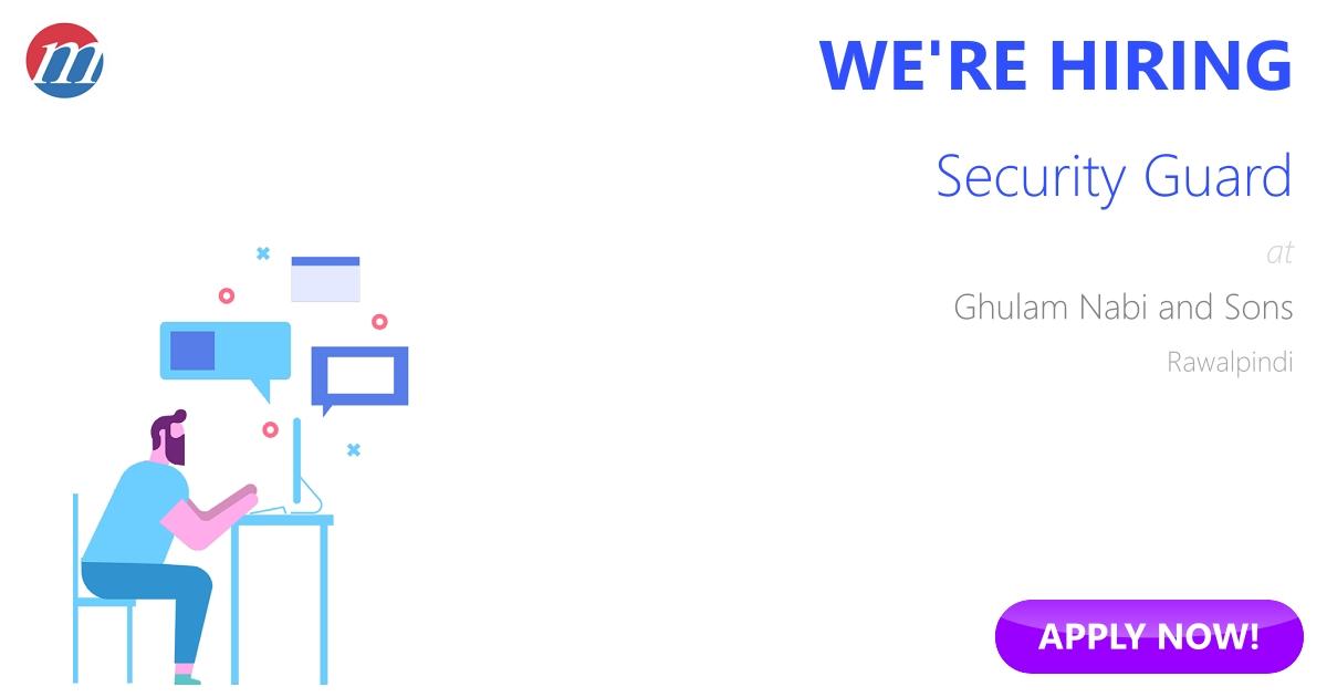Security Guard Job in Ghulam Nabi and Sons Rawalpindi, Pakistan
