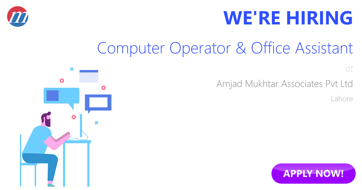 Computer Operator & Office Assistant Job in Amjad Mukhtar