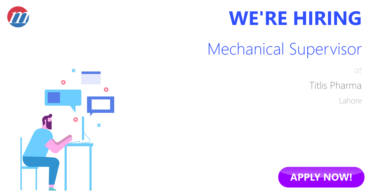 Mechanical Supervisor Job in Titlis Pharma Lahore, Pakistan