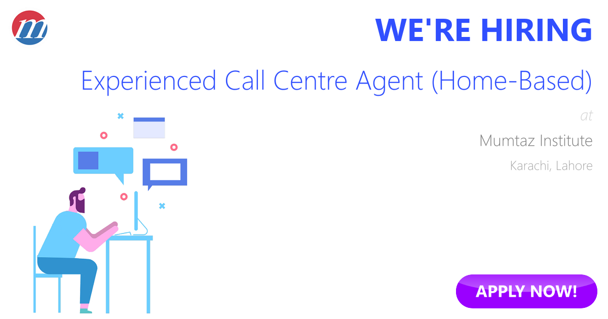 Experienced Call Centre Agent Home Based Job In Mumtaz Institute Karachi Lahore Pakistan Ref 207605