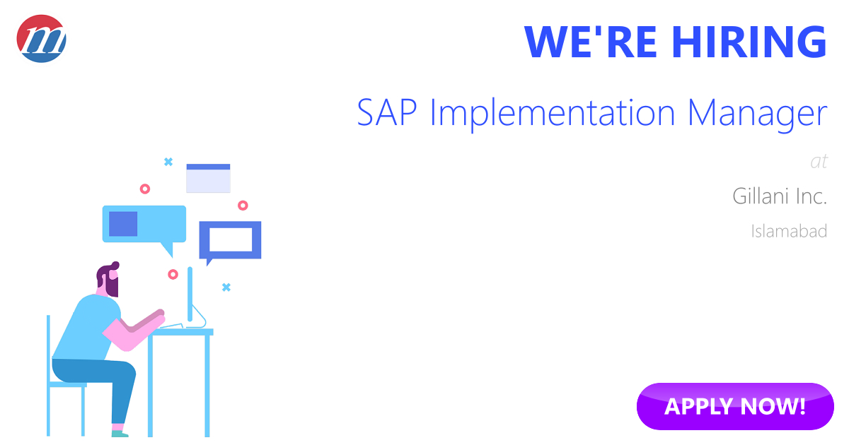 SAP Implementation Manager Job In Pakistan   Gillani Inc. Islamabad,  Pakistan   Ref. 54450
