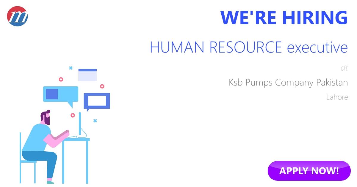 HUMAN RESOURCE executive Job in Ksb Pumps Company Pakistan